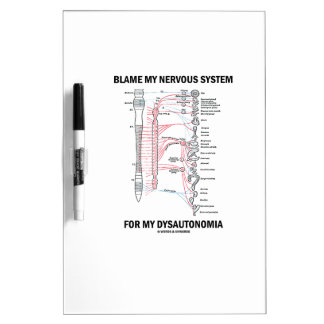 Blame My Nervous System For My Dysautonomia Dry-Erase Board