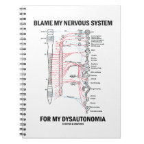 Blame My Nervous System For My Dysautonomia Notebook