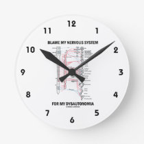 Blame My Nervous System For My Dysautonomia Round Clock