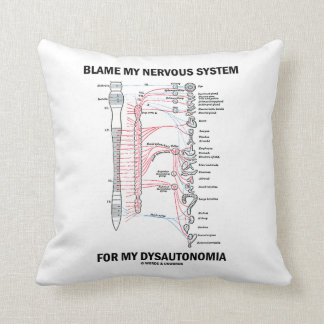 Blame My Nervous System For My Dysautonomia Throw Pillow