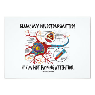Blame My Neurotransmitters If Not Paying Attention 5x7 Paper Invitation Card