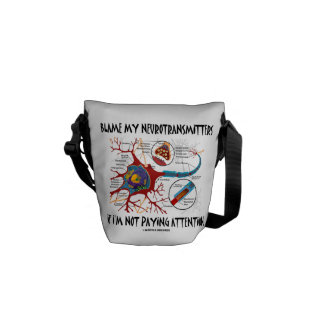 Blame My Neurotransmitters If Not Paying Attention Messenger Bag