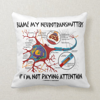 Blame My Neurotransmitters If Not Paying Attention Throw Pillow