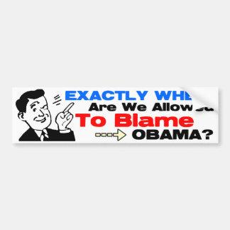 Blame Obama! Bumper Sticker