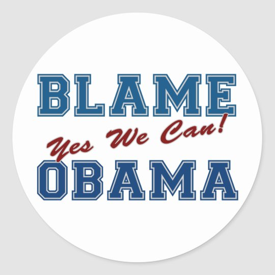 Blame Obama: Yes We Can! Classic Round Sticker