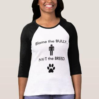 Blame The Bully womens shirt. T-Shirt