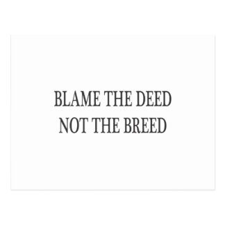 Blame the Deed, Not the Breed Postcard