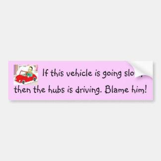 Blame the hubby bumper sticker