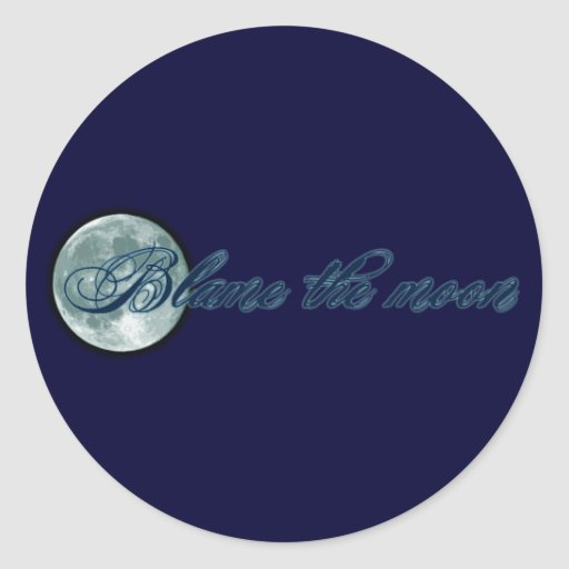 Blame the Moon Classic Round Sticker