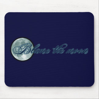 Blame the Moon Mouse Pads