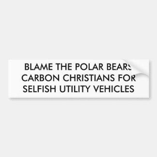 BLAME THE POLAR BEARSCARBON CHRISTIANS FORSELFI... BUMPER STICKER