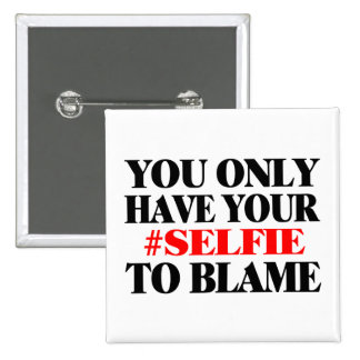 Blame Your Selfie 2 Inch Square Button