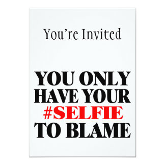 Blame Your Selfie Card