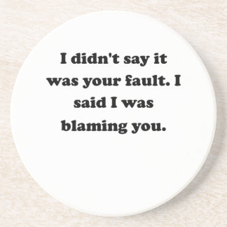 Blaming You Beverage Coaster