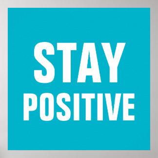 Blanco azul de motivación positivo de la estancia póster