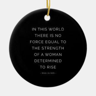 Blanco negro inspirador de la cita de la mujer adorno navideño redondo de cerámica