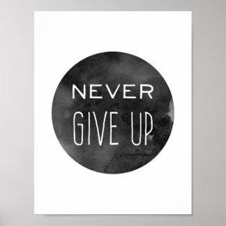 Blanco y negro nunca dé para arriba póster