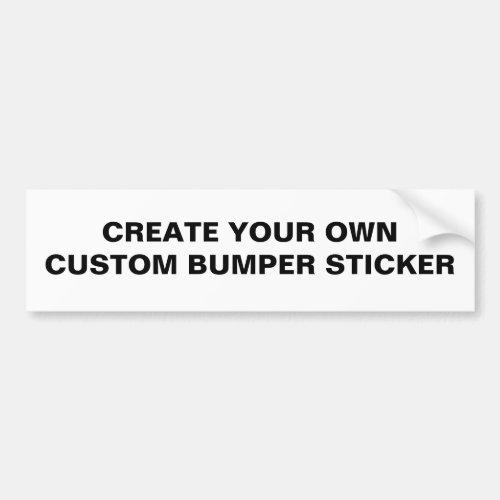 BLANK _ CREATE YOUR OWN CUSTOM BUMPER STICKER