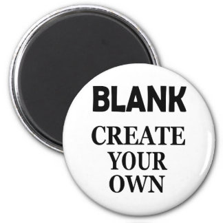BLANK CREATE YOUR OWN MAGNET