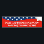 """BLANK CURVE PATRIOTIC BUMPER STICKER<br><div class=""""desc"""">You can change the size of this text and make ONE BIG LINE of text if you prefer,  or use the OEN BIG LINE of text template</div>"""