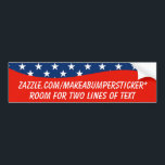 "BLANK CURVE PATRIOTIC BUMPER STICKER<br><div class=""desc"">You can change the size of this text and make ONE BIG LINE of text if you prefer,  or use the OEN BIG LINE of text template</div>"