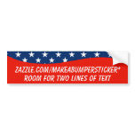 BLANK CURVE PATRIOTIC BUMPER STICKER<br><div class='desc'>You can change the size of this text and make ONE BIG LINE of text if you prefer,  or use the OEN BIG LINE of text template</div>