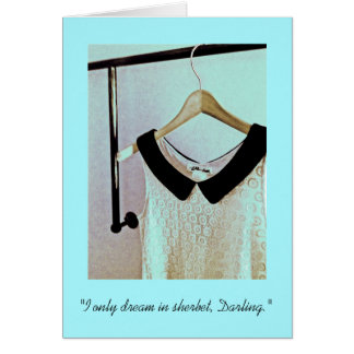 Blank Friendship Cards--I only dream in sherbet... Card