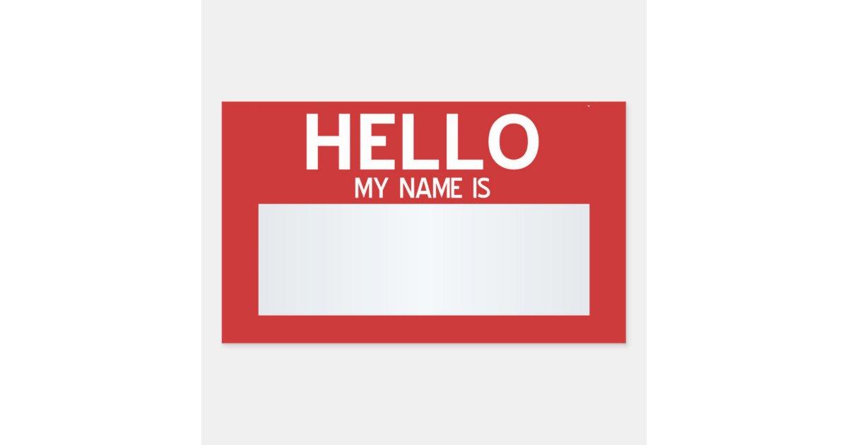 blank hello my name is customizable rectangular sticker. Black Bedroom Furniture Sets. Home Design Ideas