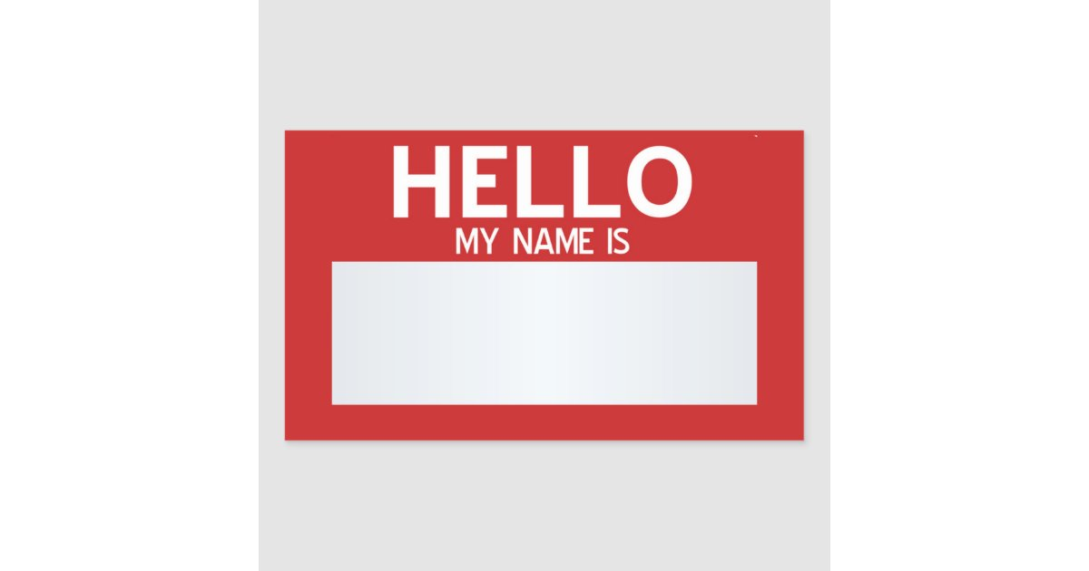 My Name Is Name: Blank Hello My Name Is ... Customizable Rectangular