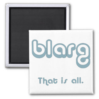 blarg. 2 inch square magnet