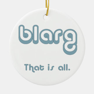 blarg. Double-Sided ceramic round christmas ornament