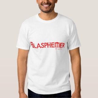 Blasphemer T Shirt