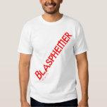 Blasphemer Tee Shirt