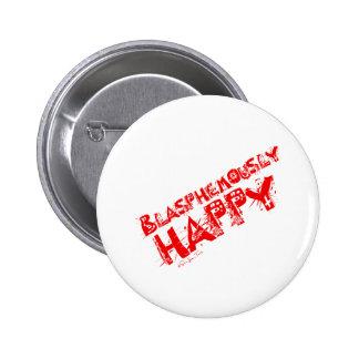 Blasphemously Happy Red 2 Inch Round Button