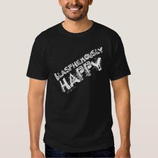 Blasphemously Happy Shirt