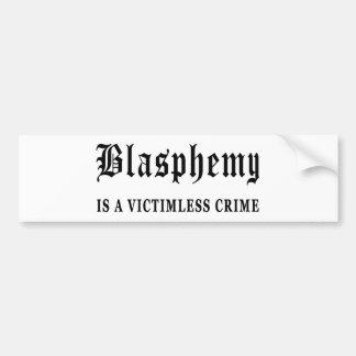 Blasphemy Bumper Sticker