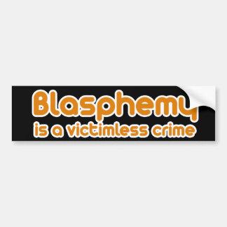 Blasphemy is a Victimless Crime Bumper Sticker