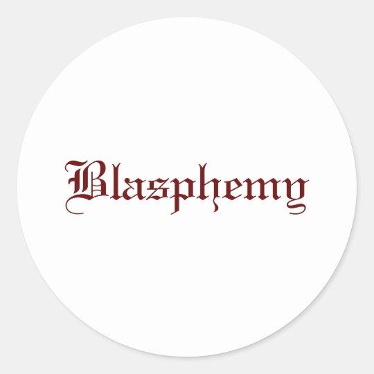 Blasphemy (Red) Classic Round Sticker