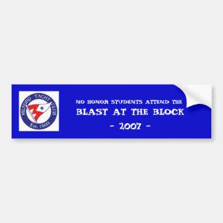 BLAST AT THE BLOCK- 2007 -,... BUMPER STICKER