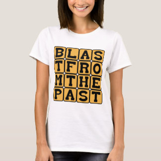 Blast From The Past, Visit From Yesteryear T-Shirt
