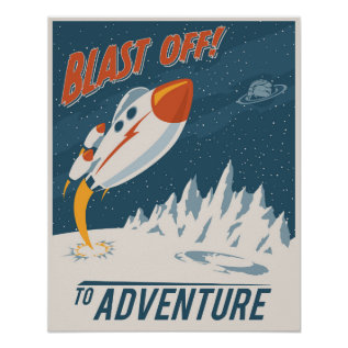 Blast Off To Adventure Poster at Zazzle
