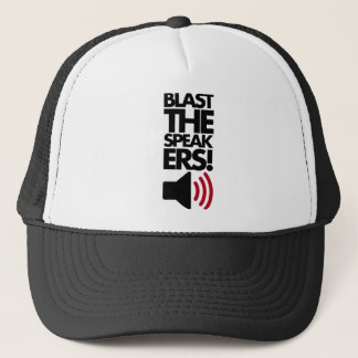 Blast The Speakers Trucker Hat