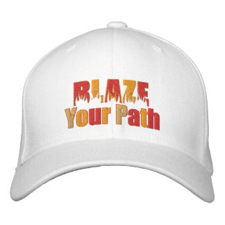 Blaze Your Path Fire Embroidered Cap