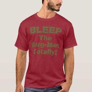 BLEEP The Borg-Men Totally! T-Shirt