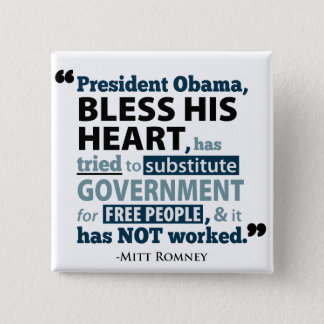 Bless His Heart Barack Obama Has Not Worked Button