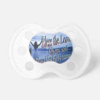 Bless the Lord Oh My Soul BooginHead Pacifier