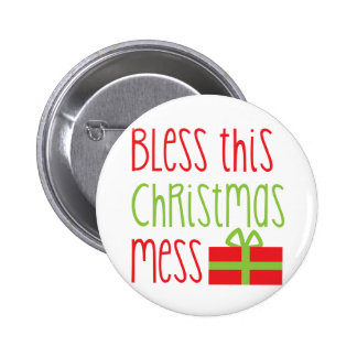 Bless this Christmas Mess Xmas funny design Buttons