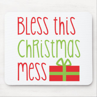 Bless this Christmas Mess Xmas funny design Mousepads