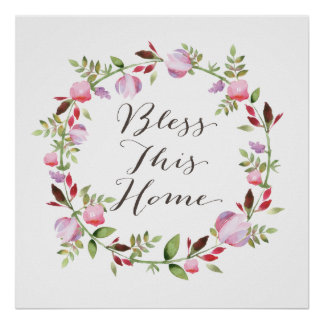 Bless This Home in a flower wreath calligraphy Poster