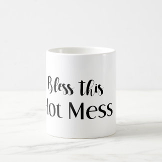 Bless this hot mess coffee mug